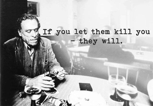 if you let them kill you